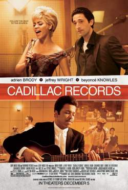 Cadillac Records, starring Adrien Brody and Beyonce