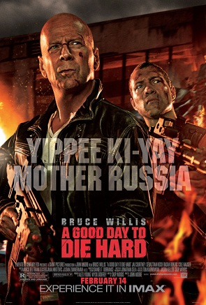 "Poster for ""A Good Day to Die Hard"" with Bruce Willis"
