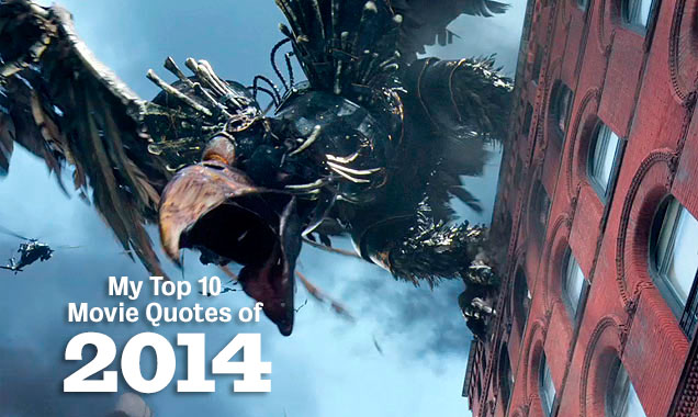 My 10 top movie quotes of 2014