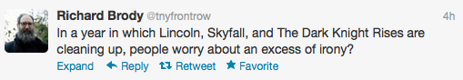 Richard Brody tweet on Lincoln, Skyfall and The Dark Knight Rises. And irony.