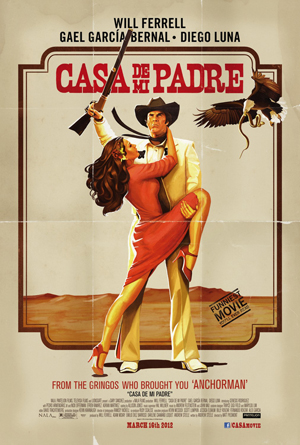 "poster for ""Casa de mi Padre"" (2012), starring Will Ferrell"