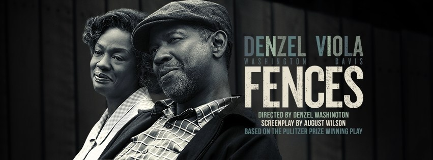 Fences, directed by Denzel Washington