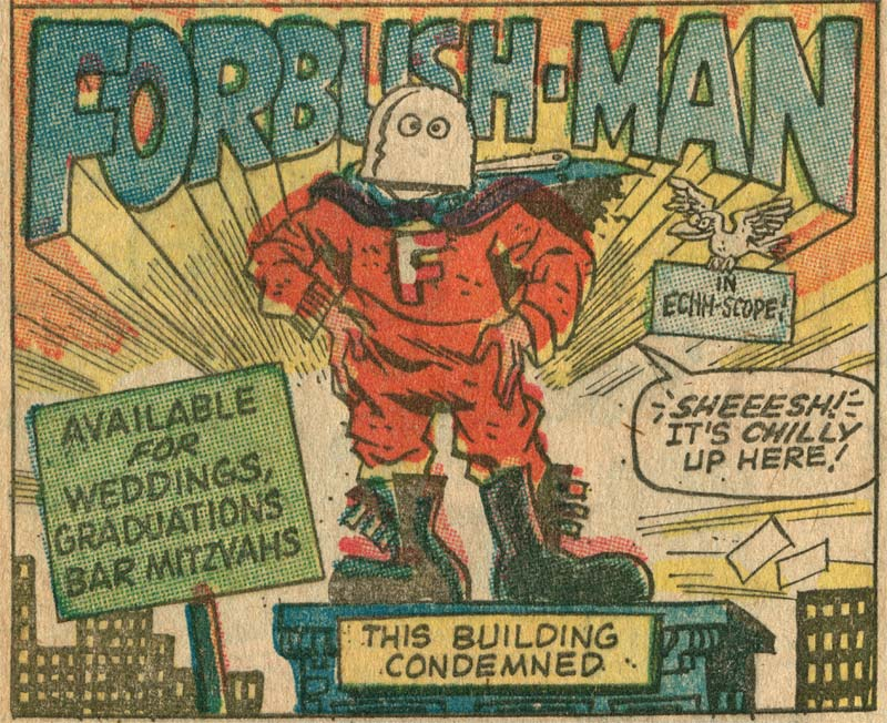 Forbush Man from Not Brand Echh