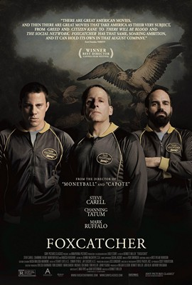 Foxcatcher, with Channing Tatum, Mark Ruffalo, Steve Carell