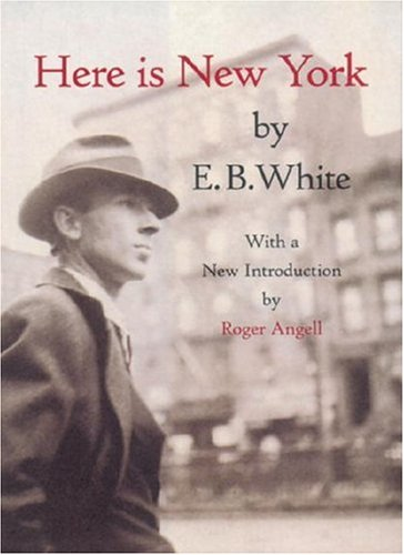 """Here is New York"" by E.B. White"