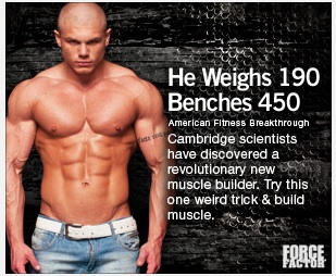 """One weird trick and build muscle"""