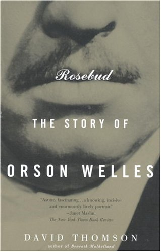 "Cover for ""Rosebud: The Story of Orson Welles"" by David Thomson"