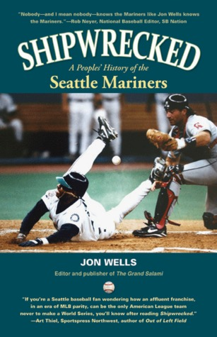 Shipwrecked: A People's History of the Seattle Mariners