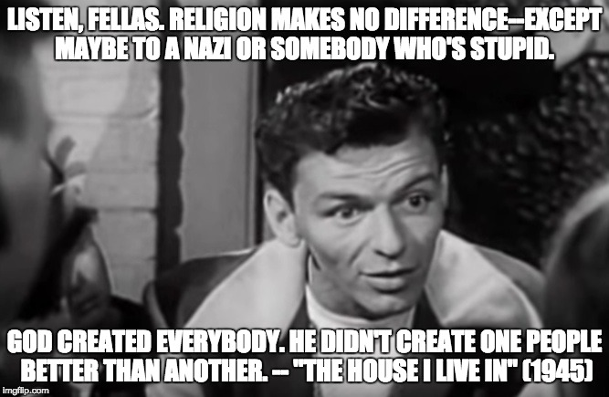 Frank Sinatra, The House I Live In