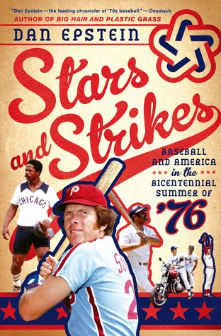 Stars and Strikes: Baseball and America in the Bicentennial Summer of �76