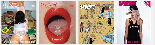 Covers of Vice Magazine, an enterprise in which advertisers have editorial input
